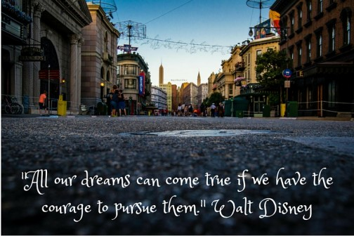 -All our dreams can come true if we have the courage to pursue them.- Walt Disney