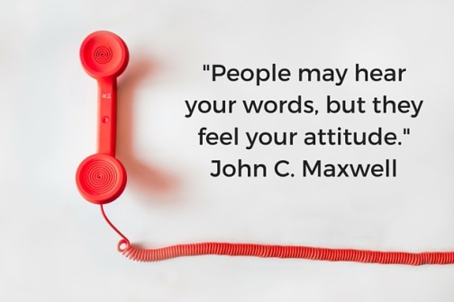 -People may hear your words, but they feel your attitude.- John C. Maxwell